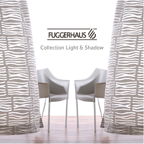 Fuggerhaus Kollektion Light & Shadow