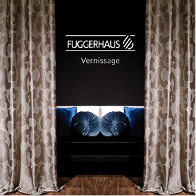 Fuggerhaus Kollektion Vernissage